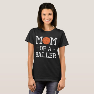 Mom of a Baller Basketball Sports T-Shirt
