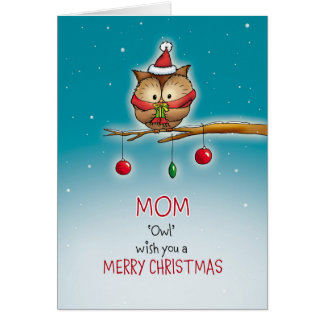 Mom, owl wish you a Merry Christmas Card