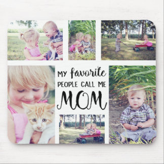 Mom Photo Collage My Favorite People Call Me Mom Mouse Pad