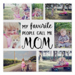 Mom Photo Collage My Favourite People Call Me Mom Poster