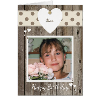 Mom Rustic Birthday Photo Card