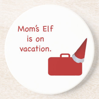 Mom s Elf is on vacation Products Drink Coaster