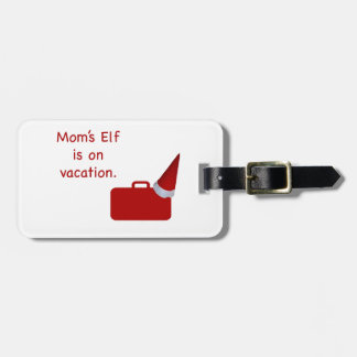 Mom s Elf is on vacation Products Tags For Luggage