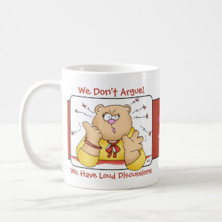 Mom Says: We Don't Argue We Have Loud Discussions- Coffee Mug