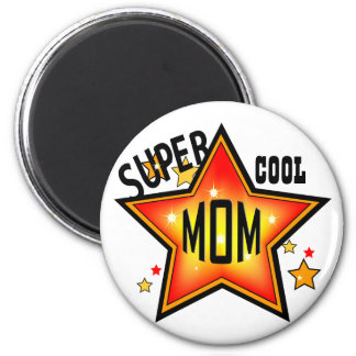 Mom Super Cool Star Funny Mother Magnet
