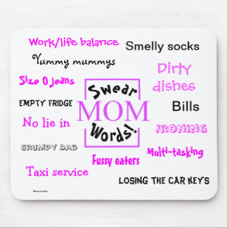 Mom Swear Words! Mom Moans and Gripes! Mouse Pad