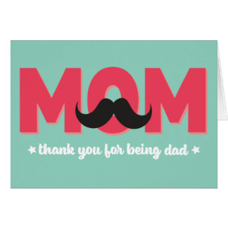 Mom Thanks for Being Dad Card