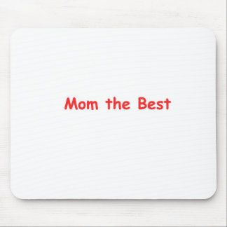 Mom the Best Mouse Pad