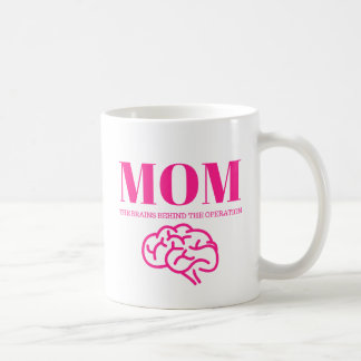 Mom - The Brains of the Operation Mug