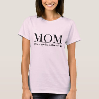 Mom to a Spoiled Rotten Cat T-Shirt