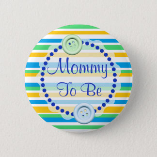 Mom to be Blue Orange and Green Baby Shower Button