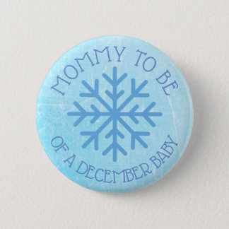 Mom to be Blue Winter December Baby Button