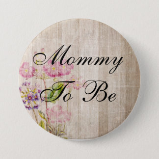 Mom to be, Rustic Wood Floral Baby Shower Button