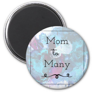 Mom To Many Magnet