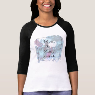 Mom To Many T-Shirt