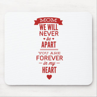 Mom, We Will Never Fall Apart, You Are Forever In Mouse Pad
