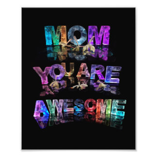 Mom You Are Awesome Photo
