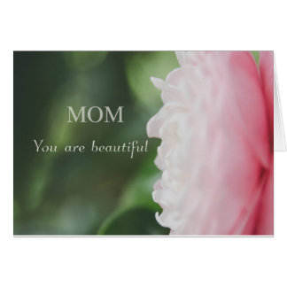 Mom You are beautiful Card