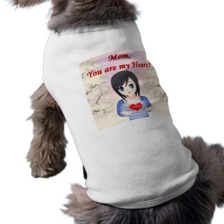 Mom, You are my Heart (Customizable) Dog Clothes