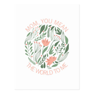 Mom You Mean The World To Me Mother's Day Postcard