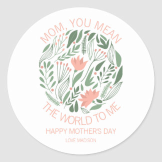 Mom You Mean The World To Me Mother's Day Sticker