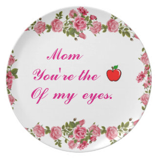 Mom you're the apple of my eyes dinner plate