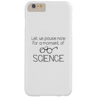 Moment Of Science Barely There iPhone 6 Plus Case