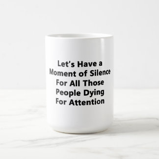 Moment of Silence Coffee Mug