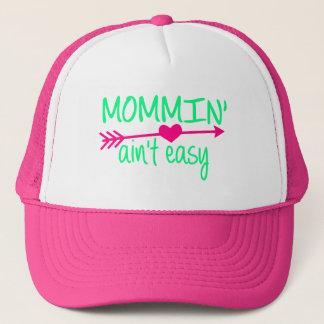 Mommin Aint East Trucker Hat