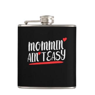 Mommin Aint Easy Flask