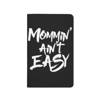 Mommin' ain't easy journals