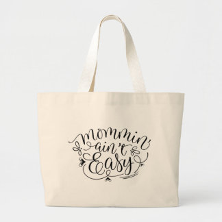 MOMMIN AINT EASY LARGE TOTE BAG
