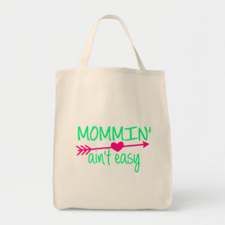 Mommin' Aint Easy Tote Bag