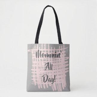 Mommin' All Day Bag
