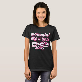 Mommin Like A Boss Since 2005 Happy Mothers Day T-Shirt