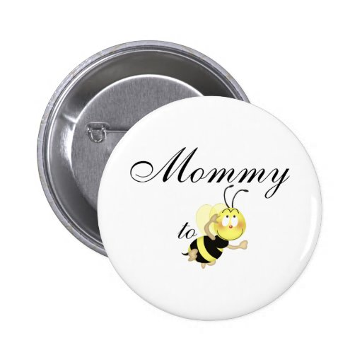 Mommy 2 be pinback buttons