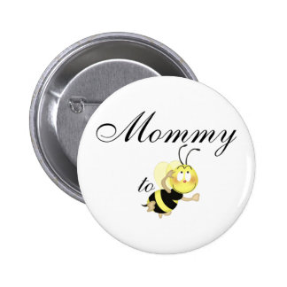 Mommy 2 be pinback button