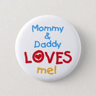 Mommy and Daddy Loves Me 2 Inch Round Button