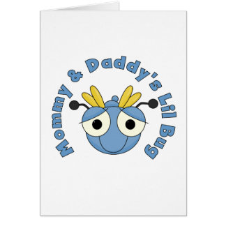 Mommy and Daddy s Lil Bug Greeting Card