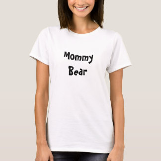 Mommy Bear Mother's Day Gift - Black text T-Shirt