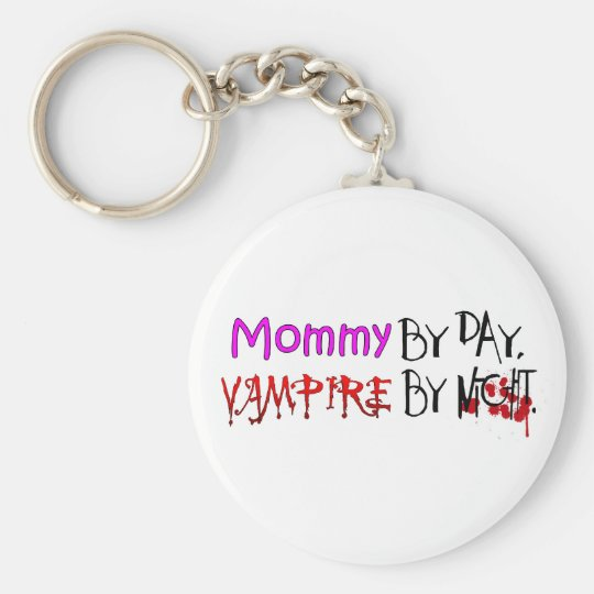 Mommy by day, Vampire by night Keychain