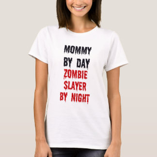 Mommy By Day Zombie Slayer By Night T-Shirt