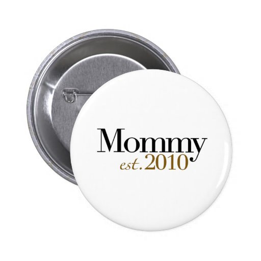 Mommy Est 2010 Pinback Buttons
