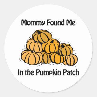 Mommy Found Me in A Pumpkin Patch Classic Round Sticker