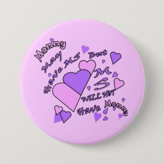 Mommy has MS but . . 3 Inch Round Button