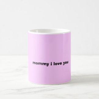 Mommy i love you love miranda, mommy i love you coffee mug
