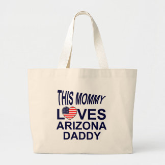 mommy loves Arizona daddy Large Tote Bag