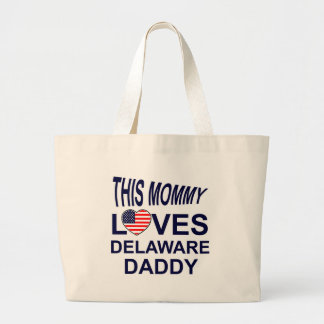 mommy loves Delaware daddy Large Tote Bag
