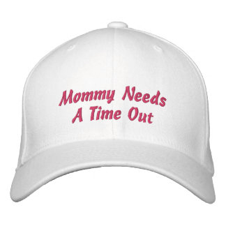 Mommy Needs A Time Out Embroidered Hats