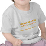 Mommy sells drugs to buy me diapers shirt